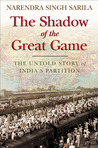 The Shadow of the Great Game: The Untold Story of India's Partition
