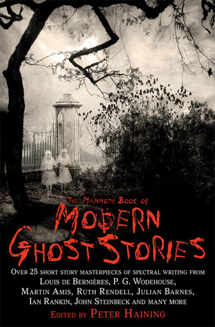 The Mammoth Book of Modern Ghost Stories by Peter Haining