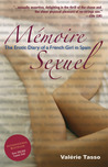 Mémoire Sexuel: The Erotic Diary of a French Girl in Spain