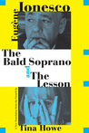 The Bald Soprano and The Lesson by Eugène Ionesco