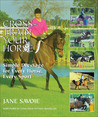 Cross-Train Your Horse: Book One: Simple Dressage for Every Horse, Every Sport
