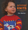 Animal Knits: 26 Fun Handknits for Children and Toddlers