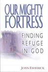 Our Mighty Fortress: Finding Refuge in God