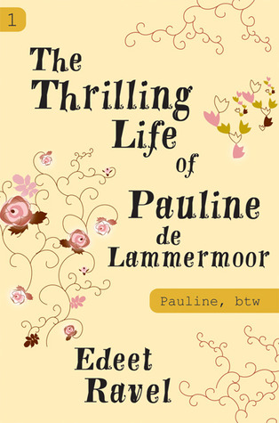 The Thrilling Life of Pauline de Lammermoor (Pauline, Btw #1)