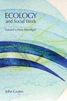 Ecology and Social Work: Toward a New Paradigm