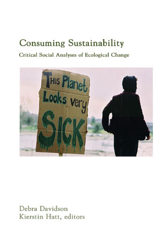 Consuming Sustainability: Critical Social Analyses of Ecological Change
