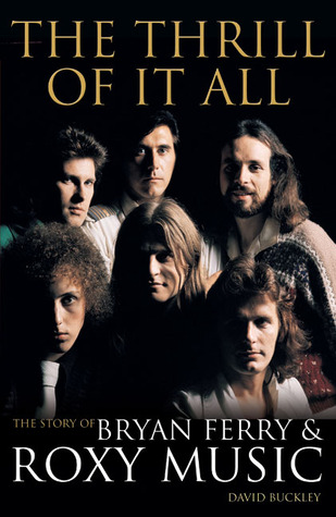 The Thrill of It All: The Story of Bryan Ferry & Roxy Music
