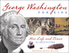 George Washington for Kids: His Life and Times with 21 Activities