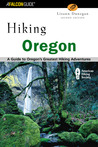 Hiking Oregon, 2nd: A Guide to Oregon's Greatest Hiking Adventures
