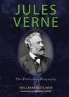 Jules Verne: The Definitive Biography