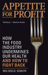 Appetite for Profit: How the Food Industry Undermines Our Health and How to Fight Back