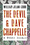 The Devil and Dave Chappelle: And Other Essays