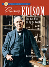 Thomas Edison: The Man Who Lit Up the World