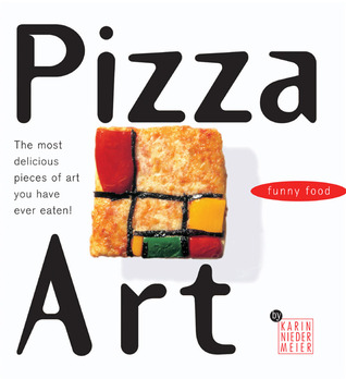 Pizza Art: The most delicious pieces of art you have ever eaten!