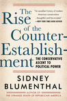 The Rise of the Counter-Establishment: The Conservative Ascent to Political Power