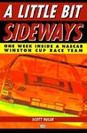 Little Bit Sideways: One Week Inside a Nascar Winston Cup Race Team