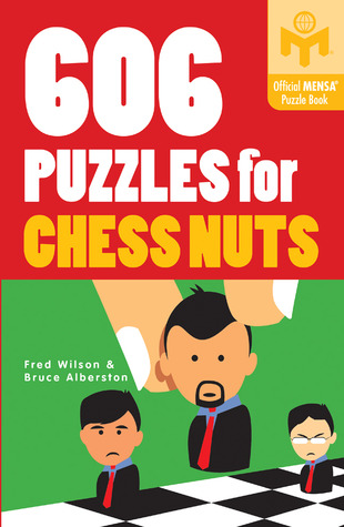 606 Puzzles for Chess Nuts by Fred Wilson