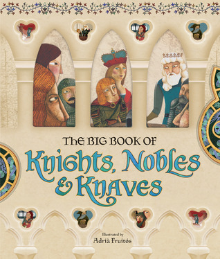 The Big Book of Knights, Nobles  Knaves