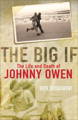 The Big If: The Life and Death of Johnny Owen