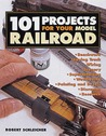 101 Projects for Your Model Railroad