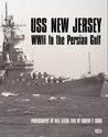 USS New Jersey: WWII to the Persian Gulf