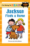 I'm Going to Read® (Level 3): Jackson Finds a Home