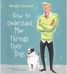 How to Understand Men Through Their Dogs