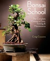 Bonsai School: The Complete Course in Care, Training & Maintenance