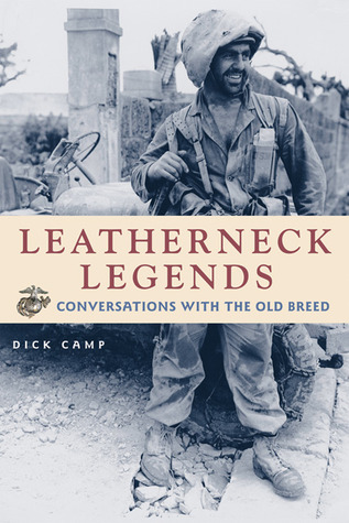 Leatherneck Legends by Dick Camp