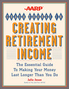 AARP Crash Course in Creating Retirement Income: The Essential Guide to Making Your Money Last Longer Than You Do (AARP)