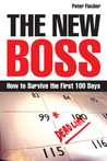The New Boss: How to Survive the First 100 Days