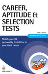 Career, Aptitude and Selection Tests: Match Your IQ, Personality and Abilities to Your Ideal Career