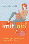 Knit Aid: A Learn It, Fix It, Finish It Guide for Knitters on the Go