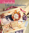 Scrapbooking Life's Celebrations: 200 Page Designs