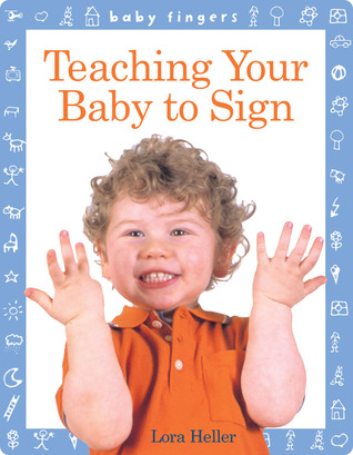 Baby Fingers™: Teaching Your Baby to Sign