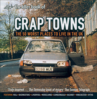 The Idler Book of Crap Towns by Dan Kieran
