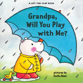 Grandpa, Will You Play with Me? (Lift-The-Flap Books)