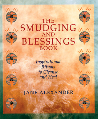 The Smudging and Blessings Book by Jane Alexander