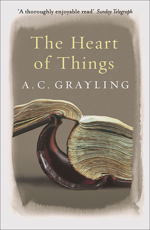 The Heart of Things by A.C. Grayling