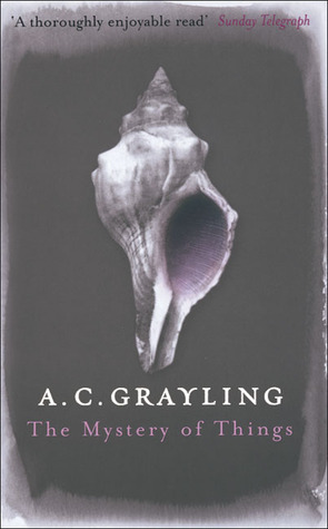 The Mystery of Things by A.C. Grayling