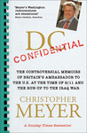 DC Confidential: The Controversial Memoirs of Britain's Ambassador to the US at the Time of 9/11 and the Run-up to the Iraq War