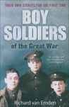 Boy Soldiers of the Great War: Their Own Stories for the First Time
