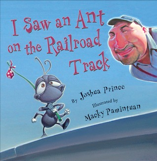 I Saw an Ant on the Railroad Track by Joshua Prince