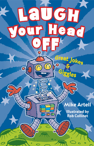 Laugh Your Head Off: Great Jokes & Giggles
