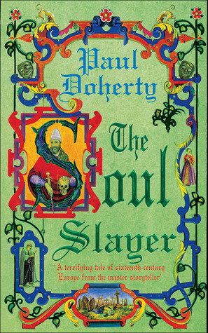 The Soul Slayer by Paul Doherty
