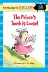 The Prince's Tooth Is Loose! (I'm Going to Read Series, Level 1)