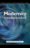 Modernity Reconstructed: Freedom, Equality, Solidarity, and Responsibility