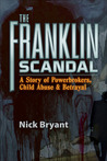 The Franklin Scandal: A Story of Powerbrokers, Child Abuse  Betrayal