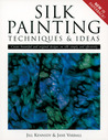 Silk Painting Techniques & Ideas: Create Beautiful and Original Designs on Silk Simply and Effectively