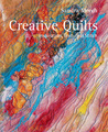 Creative Quilts: Inspiration, Texture & Stitch